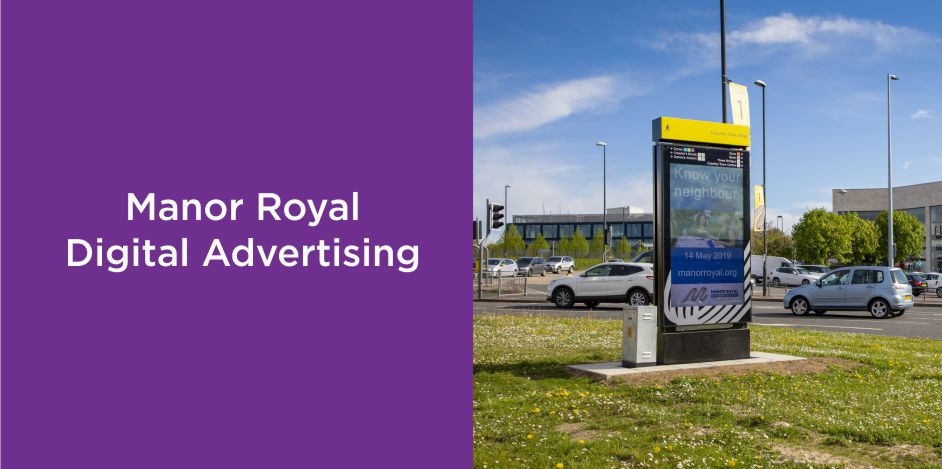 Manor Royal Digital Signage